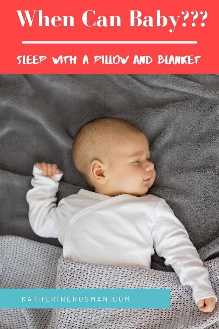 what age can baby sleep with pillow and blanket